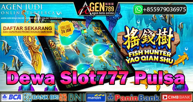 Dewa Slot777 Pulsa