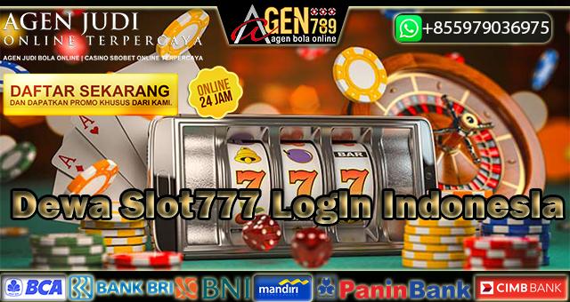 Dewa Slot777 Login Indonesia