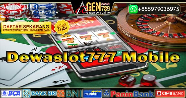 Dewaslot777 Mobile