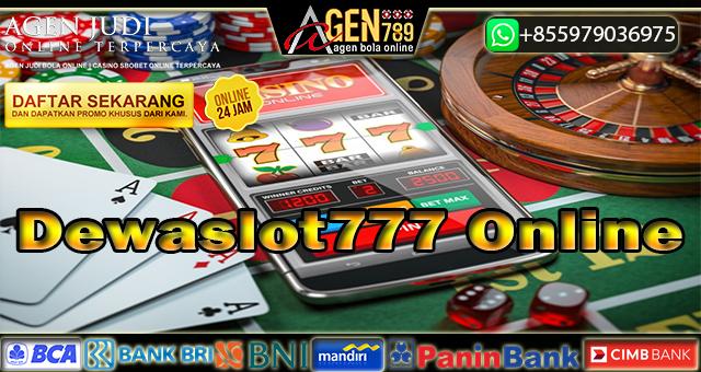 Dewaslot777 Online
